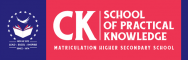 CK SCHOOL OF PRACTICAL KNOWLEDGE